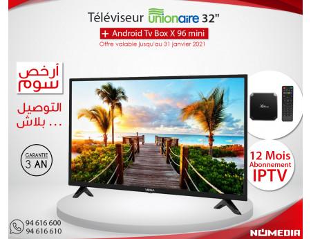 Pack Promo Téléviseur Unionaire 32 Pouces LED HD + Box TV Android X96 + IPTV